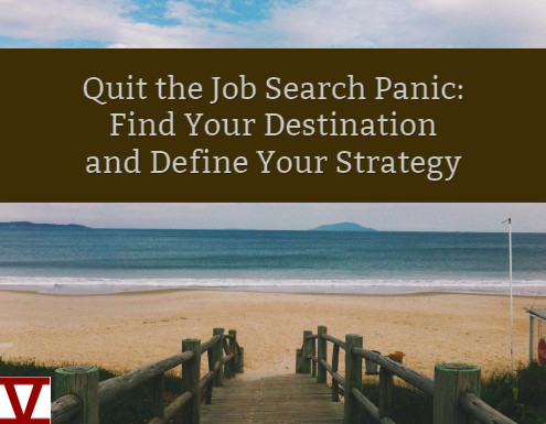 Quit the Job Search Panic Find Your Destination and Define Your Strategy