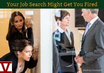Your Job Search Might Get You Fired