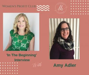 "Amy L Adler Interviewed for Women's Profit Club ""In the Beginning"""